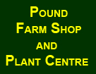 Pound Farm Shop & Plant Centre